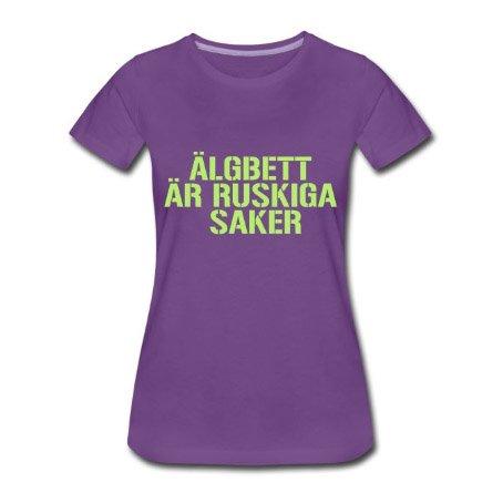 Älgbett är ruskiga saker - Premium T-shirt dam