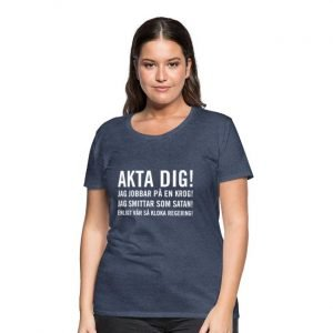Akta dig - jag är jobbar på en krog - Premium T-shirt dam